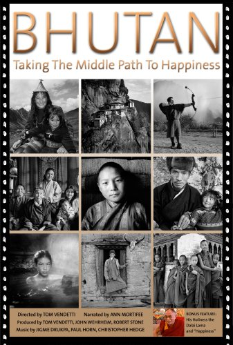 Bhutan: Taking The Middle Path To Happiness -  DVD, Rated G, Thomas Vendetti