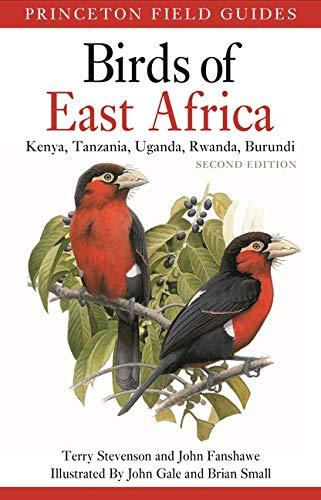 Birds of East Africa: Kenya, Tanzania, Uganda, Rwanda, Burundi Second Edition (Princeton Field Guides)