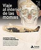 Viaje al interior de las momias: Autopsia virtual a momias milenarias