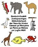 Deutsch-Suaheli/Swahili/Kiswahili/Kisuaheli Zweisprachiges Bildwörterbuch der Tiere für Kinder Kamusi ya Wanyama ya Picha ya Watoto wa Lugha Mbili (FreeBilingualBooks.com)