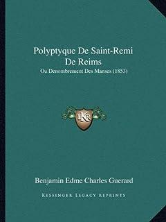Polyptyque de Saint-Remi de Reims: Ou Denombrement Des Manses (1853)