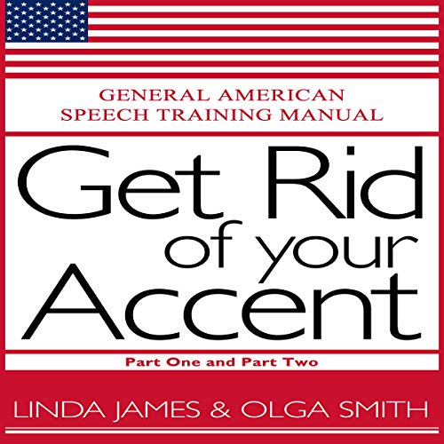 Couverture de Get Rid of Your Accent: Part One and Two