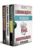 Série Comunicação e Persuasão indispensáveis (Box set digital): Série de 3 livros: Persuasão e influência, Técnicas proibidas de persuasão e Técnicas de conversação