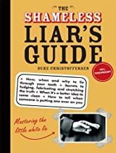 The Shameless Liar's Guide