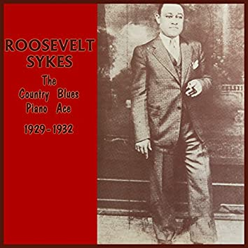 The Country Blues Piano Ace 1929-1932