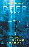Deep Sea: Eine Reise zum Grund des Ozeans - James Nestor