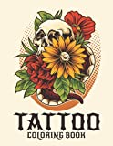 Tattoo Coloring Book: Modern 50 + Tattoos, Dragons, Snake, Sugar Skulls, Rose Tattoos, Dagger And Many More For Adults - Relaxing Coloring Images – Great Gift Idea For Women, Men & Teens
