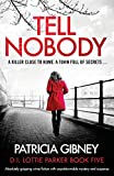 Tell Nobody: Absolutely gripping crime fiction with unputdownable mystery and suspense: 5 (Detective Lottie Parker)