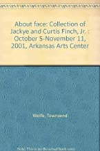 About face: Collection of Jackye and Curtis Finch, Jr. : October 5-November 11, 2001, Arkansas Arts Center