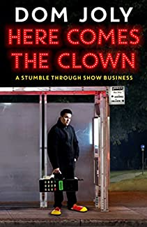 Here Comes The Clown - A Stumble Through Show Business