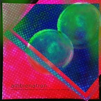 Ambienation (Healing Bio Tune Downtempo, Sacred Ambient, Spiritual Yoga Awakening)