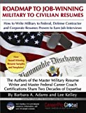 Roadmap to Job-Winning Military to Civilian Resumes (CareerPro Global s 21st Century Career Series)