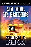 Aim True, My Brothers: an Eddie Barnett FBI Counter-Terror Thriller (Eddie Barnett FBI Action Thrillers)