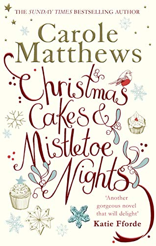 Christmas Cakes and Mistletoe Nights: The one book you must read this Christmas by [Carole Matthews]