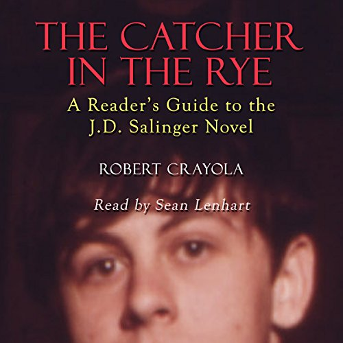 The Catcher in the Rye: A Reader's Guide to the J.D. Salinger Novel audiobook cover art