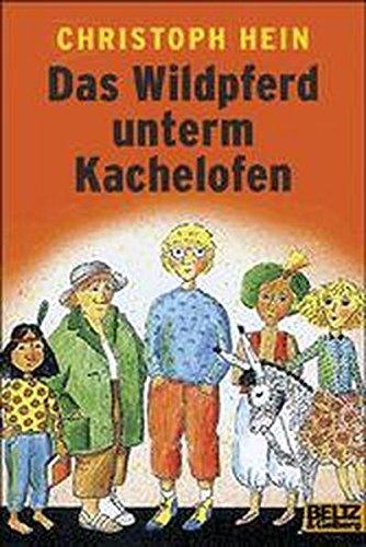 Das Wildpferd unterm Kachelofen: Ein schönes dickes Buch von Jakob Borg und seinen Freunden (Gulliver)