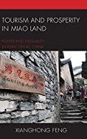 Tourism and Prosperity in Miao Land: Power and Inequality in Rural Ethnic China (Anthropology of Tourism: Heritage, Mobility, and Society)