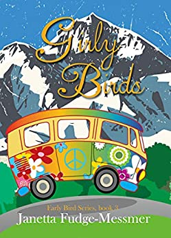 Girly Birds: A budding romance set in the splendor of the Rocky Mountains (Early Bird series Book 3) by [Janetta Fudge-Messmer]