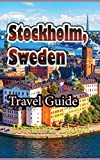 Stockholm, Sweden: Travel Guide