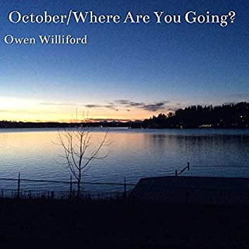 October/Where Are You Going?