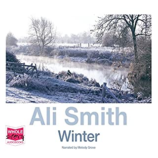 Winter                   By:                                                                                                                                 Ali Smith                               Narrated by:                                                                                                                                 Melody Grove                      Length: 7 hrs and 28 mins     97 ratings     Overall 4.3