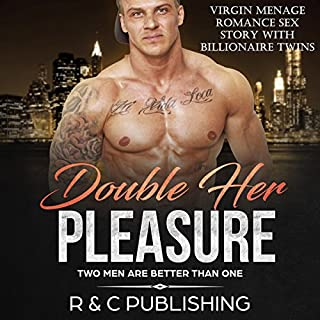 Double Her Pleasure - Two Men are Better Than One: Virgin Menage Romance Sex Story with Billionaire Twins cover art