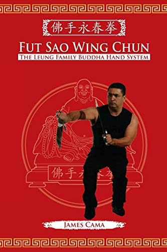 Fut Sao Wing Chun: The Leung Family Buddha Hand