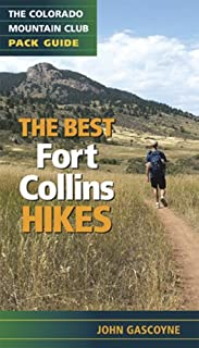 Best Fort Collins Hikes: The Colorado Mountain Club Pack Guide (Colorado Mountain Club Pack Guides)