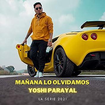 Mañana Lo Olvidamos (La Serie 2021)