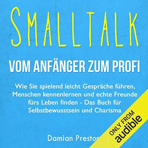 Smalltalk - Vom Anfänger zum Profi: Wie Sie spielend leicht Gespräche führen, Menschen kennenlernen und echte Freunde fürs Leben finden Titelbild