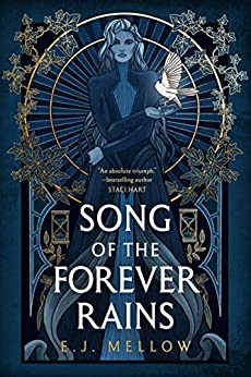 Song of the Forever Rains (The Mousai Book 1) by [E.J. Mellow]