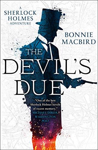 The Devil's Due (A Sherlock Holmes Adventure, Book 3) by [Bonnie MacBird]