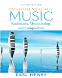 Fundamentals of Music: Rudiments, Musicianship & Composition Value Package (includes CD for Fundamentals of Music: Rudiments, Musicianshipd Composition) (5th Edition)