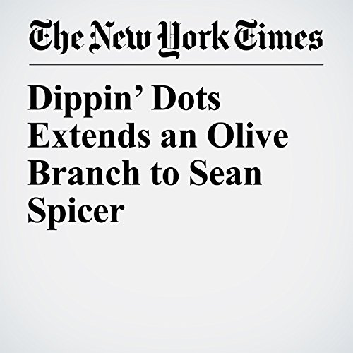 Dippin' Dots Extends an Olive Branch to Sean Spicer audiobook cover art