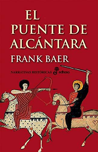 El puente de Alcántara (Narrativas Históricas) PDF EPUB Gratis descargar completo