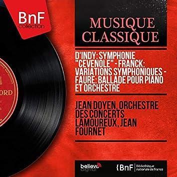 """d'Indy: Symphonie """"Cévenole"""" - Franck: Variations symphoniques - Fauré: Ballade pour piano et orchestre (Mono Version)"""