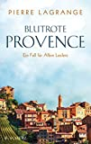 Blutrote Provence: Der Zweite Fall fr Albin Leclerc (Ein Fall für Commissaire Leclerc 2)