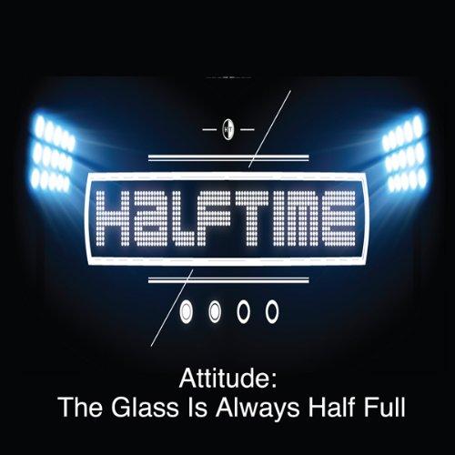Atitude: The Glass Is Always Half Full audiobook cover art