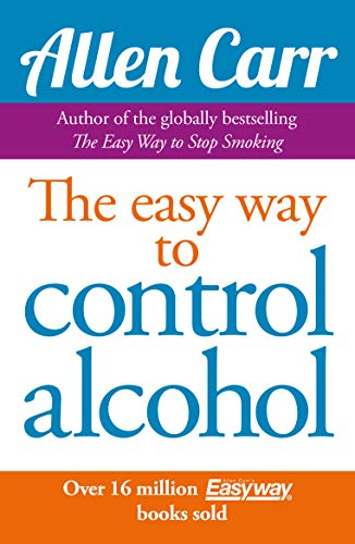 Carr, A: Easy Way to Control Alcohol (Allen Carr's Easyway)