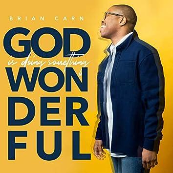God Is Doing Something Wonderful (Radio Edit) [Live]