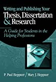 Writing and Publishing Your Thesis, Dissertation, and Research: A Guide for Students in the Helping Professions (Research, Statistics, & Program Evaluation)