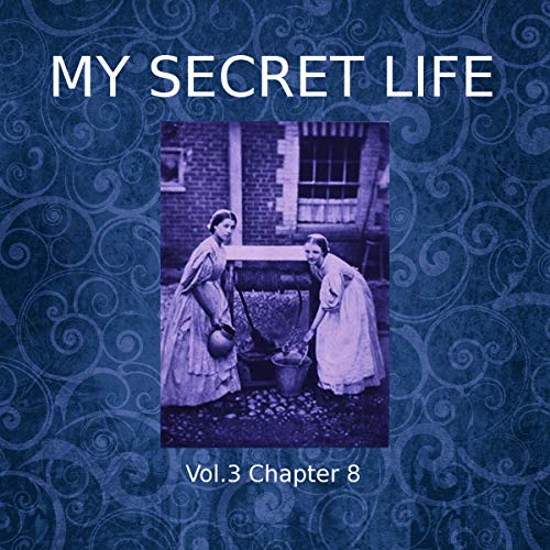 My Secret Life: Volume Three Chapter Eight cover art