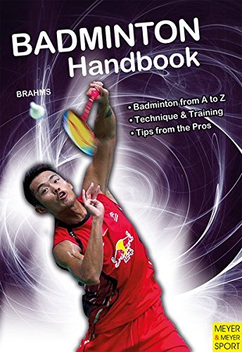 Badminton Handbook: Training, Tactics, Competition (Meyer & Meyer Sport)