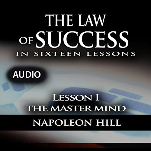 The Law of Success, Lesson I: The Master Mind Audiobook By Napoleon Hill cover art