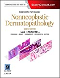 Diagnostic Pathology: Nonneoplastic Dermatopathology - Brian J. Hall MD