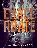 Exacerbate, from Victim to Killer