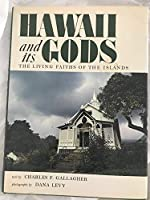 Hawaii and Its Gods: The Living Faiths of the Islands