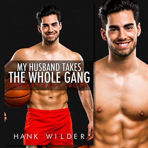 Couverture de My Husband Takes The Whole Gang: Basketball Boys