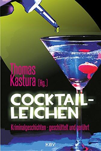 Cocktail-Leichen: Kriminalgeschichten - geschüttelt und gerührt (KBV-Krimi)
