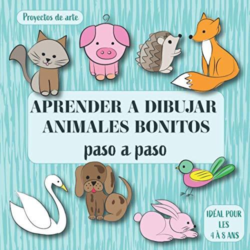 Aprender a dibujar animales bonitos: Proyectos de arte Paso A Paso. Ideal...
